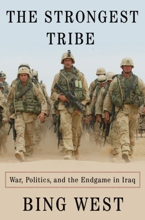 The Strongest Tribe War, Politics, and the Endgame in Iraq
