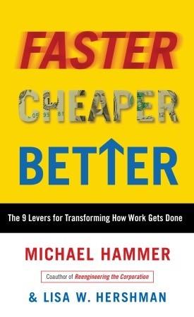 Faster Cheaper Better by Michael Hammer