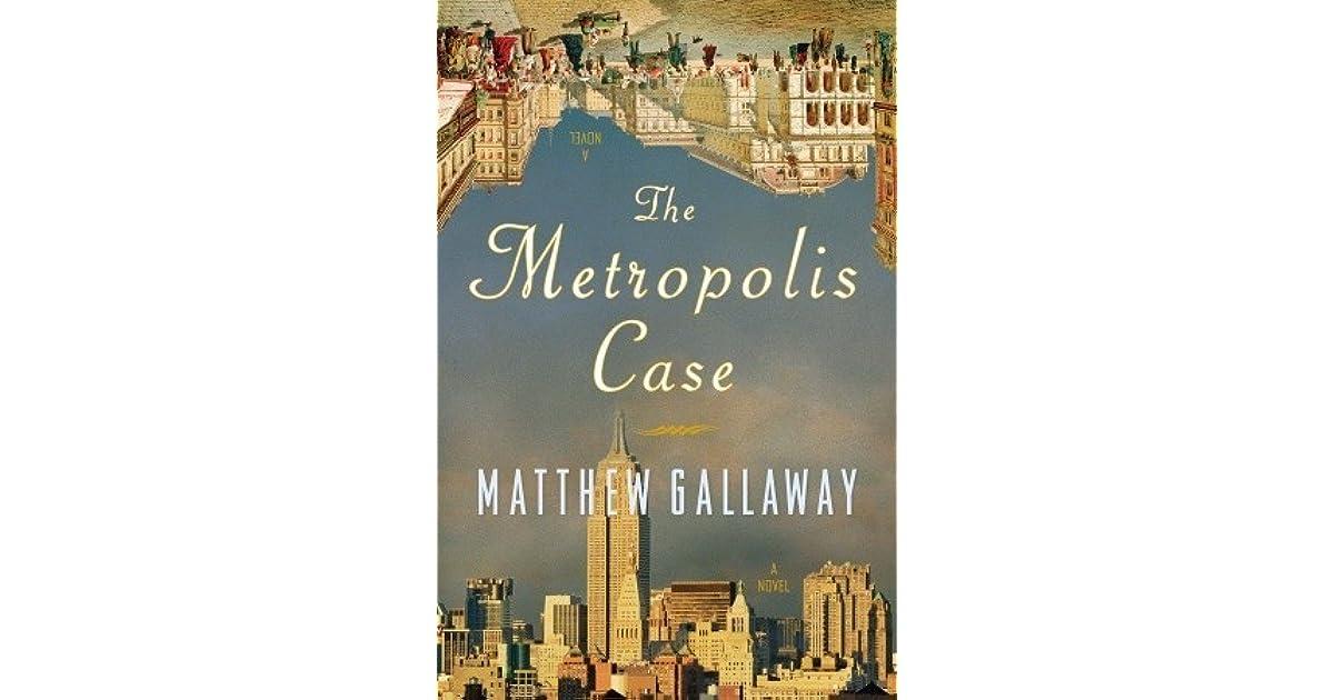Read The Metropolis Case By Matthew Gallaway