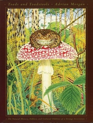 Toads and Toadstools by Adrian Morgan