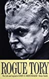 Rogue Tory: The Life and Legend of John G. Diefenbaker