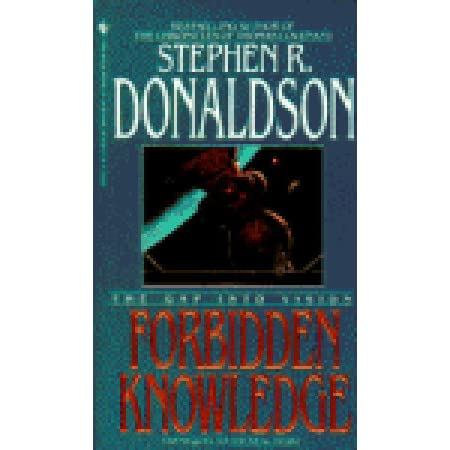 The Gap Into Vision: Forbidden Knowledge by Stephen R  Donaldson