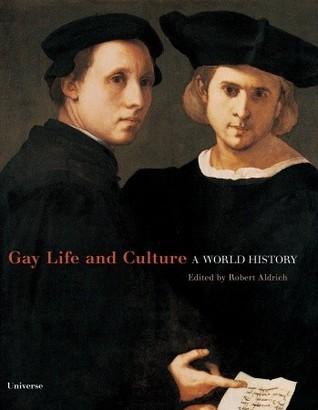 Gay Life & Culture: A World History