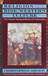 Religion and the Rise of Western Culture by Christopher Henry Dawson