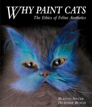 Why Paint Cats by Burton Silver