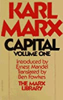 Capital: Critique of Political Economy, Vol 1: The Process of Production of Capital