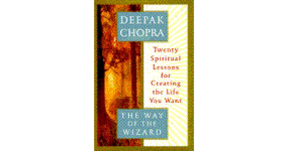 The Way of the Wizard: Twenty Spiritual Lessons for Creating the Life You Want ...