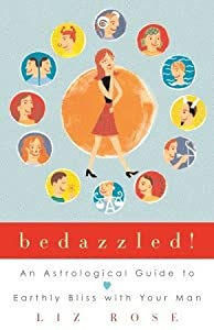 Bedazzled!: An Astrological Guide to Earthly Bliss with Your Man