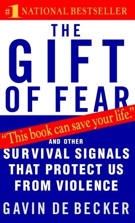 The Gift of Fear: Survival Signals That Protect Us from