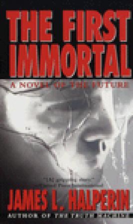 The First Immortal by James L  Halperin