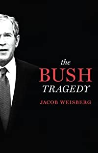 The Bush Tragedy