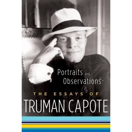 truman capote essay In cold blood crime article truman capote, back in 1959, came across a brutal murder of herbert clutter's wife and two of their four kids in their beautiful.
