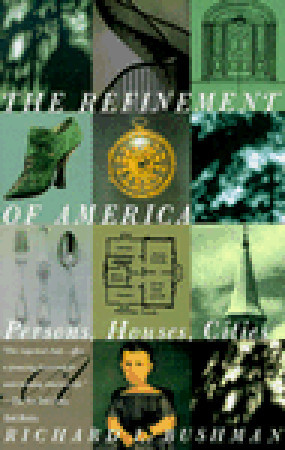The Refinement of America: Persons, Houses, Cities
