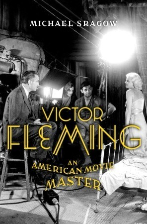 Victor Fleming  An American Movie Master