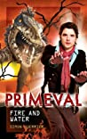 Fire and Water (Primeval, #8)