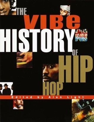 The Vibe History of Hip Hop by Alan Light