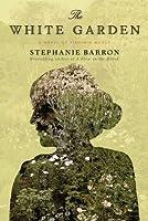 The White Garden: A Novel