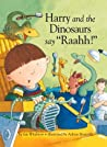 """Harry and the Dinosaurs Say """"Raahh!"""""""