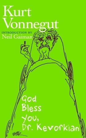 God Bless You, Dr  Kevorkian by Kurt Vonnegut