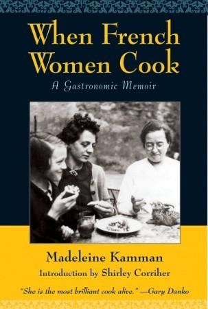 When French Women Cook: A Gastronomic Memoir