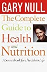 The Complete Guide to Health and Nutrition