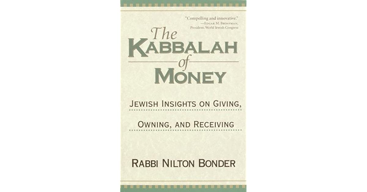 The Kabbalah of Money Jewish Insights on Giving Owning and Receiving