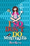 I So Don't Do Mysteries (I So Don't Do..., #1)