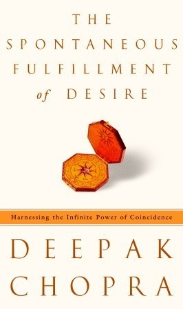 The Spontaneous Fulfillment of  - Chopra, Deepak