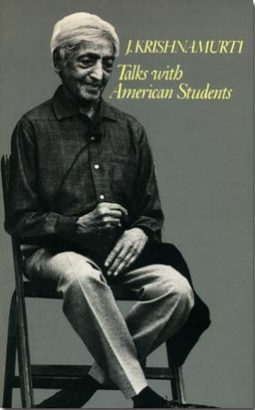Jiddu Krishnamurti TALKS WITH AMERICAN STUDENTS