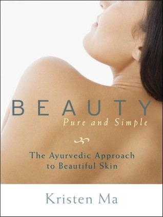 Beauty Pure and Simple The Ayurvedic Approach to Beautiful Skin