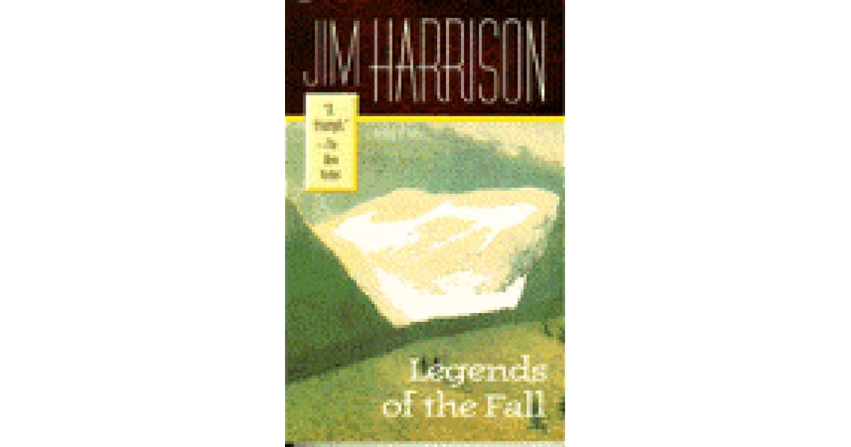 Legends of the fall by jim harrison fandeluxe Epub