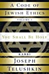 A Code of Jewish Ethics by Joseph Telushkin