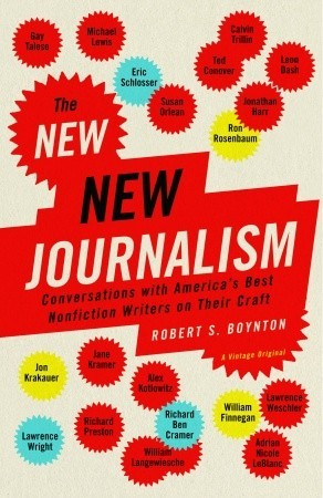 The New New Journalism by Robert S. Boynton