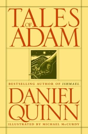 Tales of Adam by Daniel Quinn