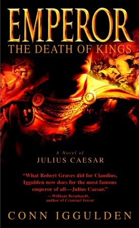 The Death of Kings by Conn Iggulden