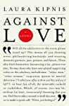 Against Love: A P...