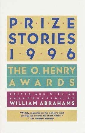 Prize Stories 1996: The O. Henry Awards
