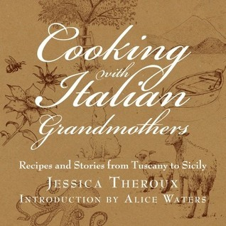 Jessica Theroux - Cooking with Italian Grandmothers