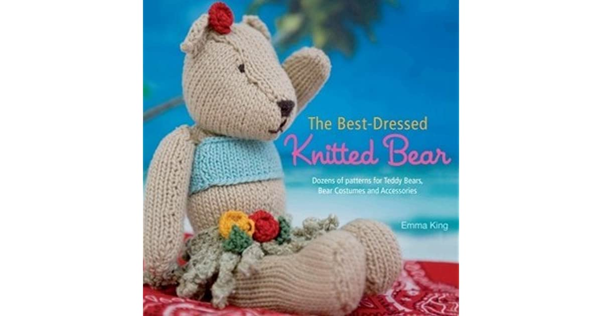 The Best Dressed Knitted Bear Dozens Of Patterns For Teddy Bears