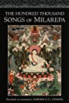 The Hundred Thousand Songs of Milarepa by Milarepa