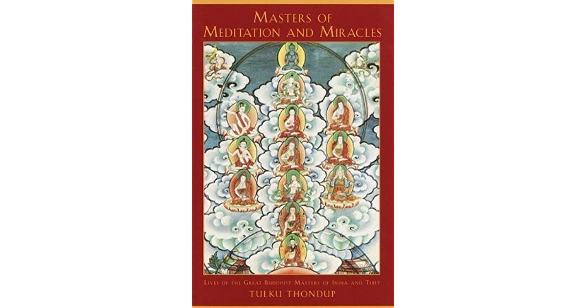 masters of meditation and miracles lives of the great buddhist masters of india and tibet buddhayana series