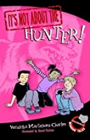 It's Not about the Hunter!: Easy-to-Read Wonder Tales