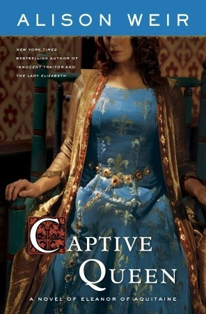Captive Queen A Novel of Eleanor of