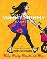 The Yummy Mummy Manifesto: Baby, Beauty, Balance, and Bliss