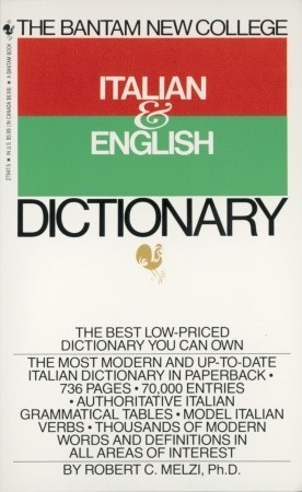 The Bantam New College Italian & English Dictionary by Robert C  Melzi