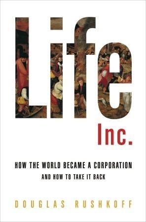 Douglas Rushkoff - Life Inc