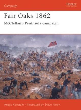 Fair Oaks 1862: McClellan's Peninsular Campaign
