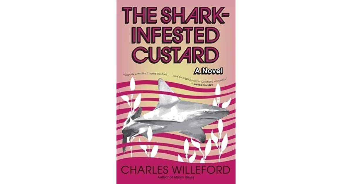 9439a28cb4c42 The Shark-Infested Custard by Charles Willeford