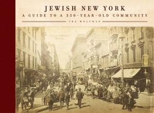 Jewish New York: Notable Neighborhoods and Memorable Moments