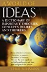 A World of Ideas: A Dictionary of Important Theories, Concepts, Beliefs, and Thinkers